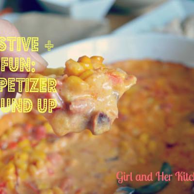 Festive + Fun:  Appetizer Round Up