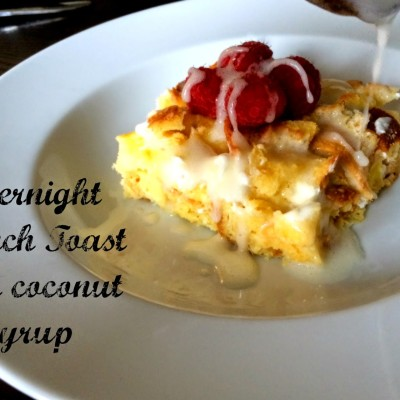 Overnight French Toast with Coconut Syrup