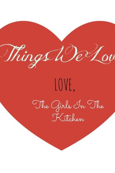 Things That We LOVE