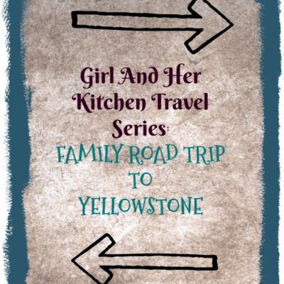 Girl and Her Kitchen Travel Series: Road Trip! Yellowstone {Part One, Days 1-2 South Dakota}